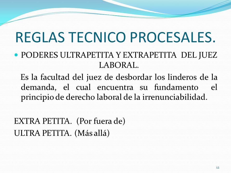 REGLAS TECNICO PROCESALES.PODERES ULTRAPETITA Y EXTRAPETITA DEL JUEZ LABORAL.