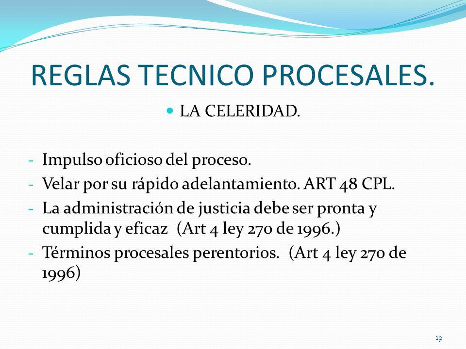 REGLAS TECNICO PROCESALES.LA CELERIDAD. - Impulso oficioso del proceso.