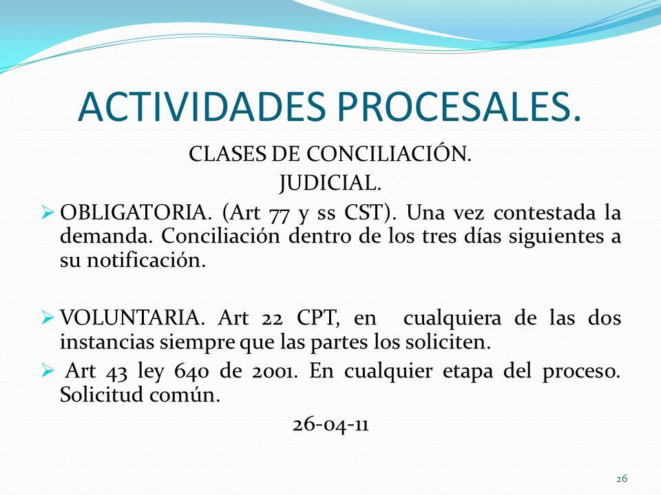 ACTIVIDADES PROCESALES.CLASES DE CONCILIACIÓN. JUDICIAL.