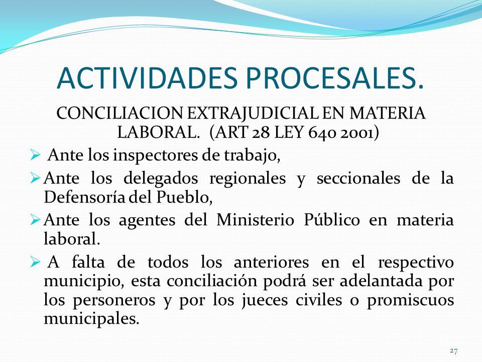 ACTIVIDADES PROCESALES.CONCILIACION EXTRAJUDICIAL EN MATERIA LABORAL.