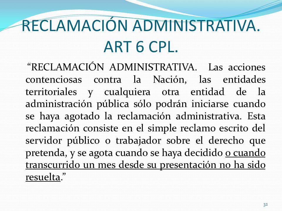 RECLAMACIÓN ADMINISTRATIVA.ART 6 CPL. RECLAMACIÓN ADMINISTRATIVA.
