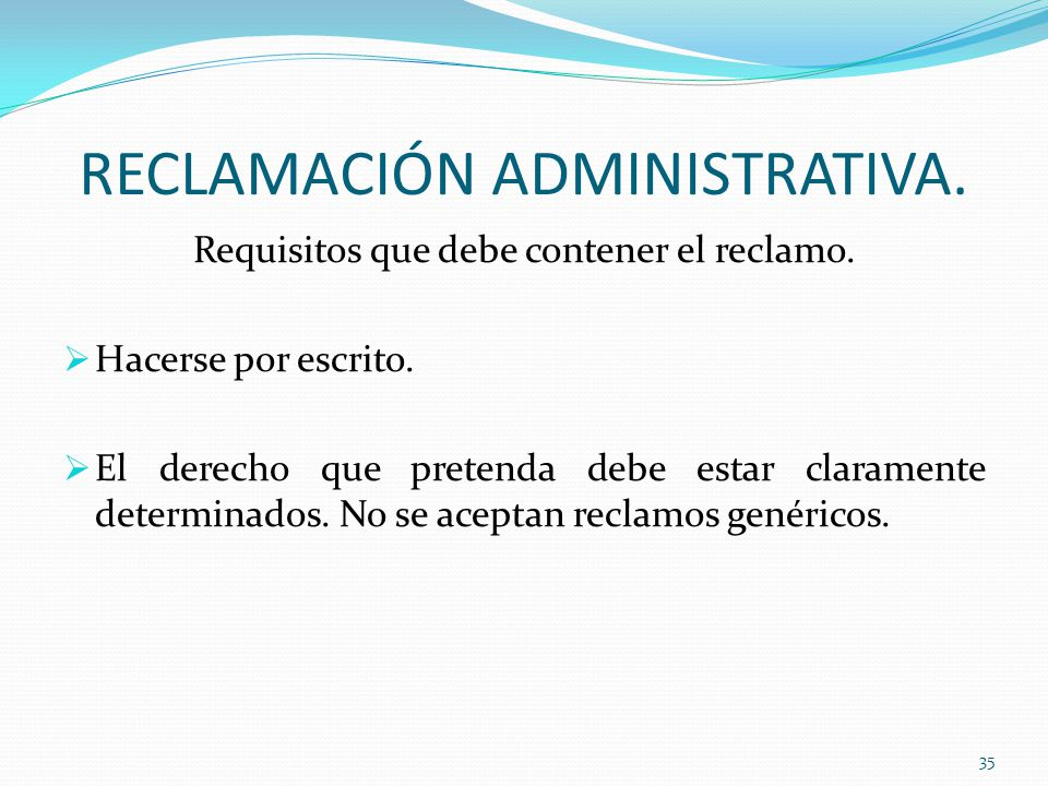 RECLAMACIÓN ADMINISTRATIVA.Requisitos que debe contener el reclamo.