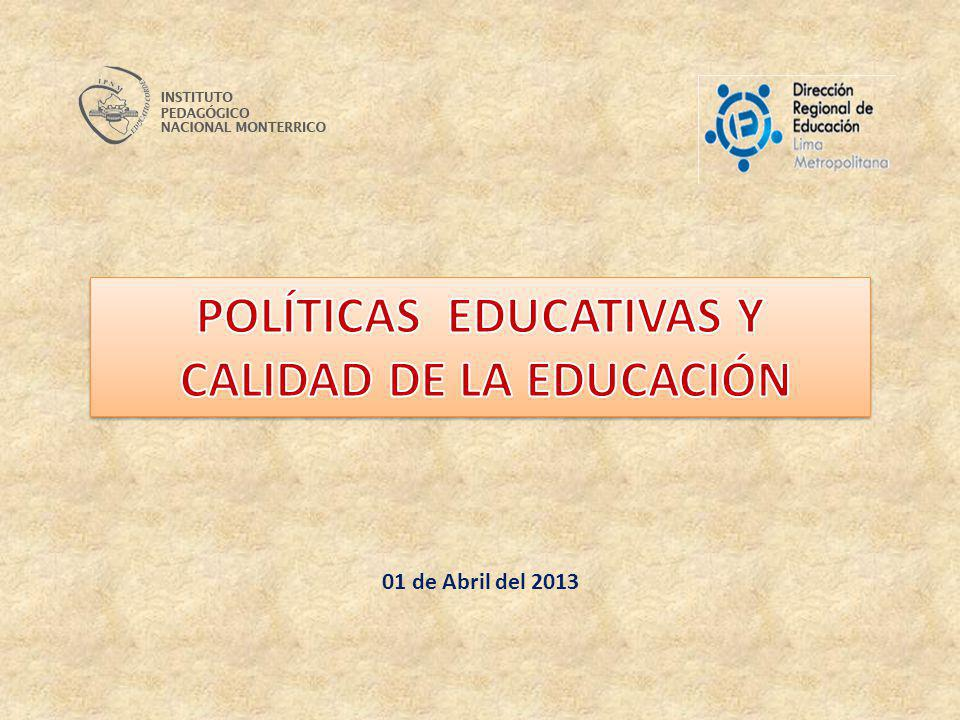 Ley General de Educación 28044 Proyecto Educativo Nacional - PEN Plan Estratégico Sectorial Multianual- PESEM Proyecto Educativo Metropolitano- PEM CALIDAD DE LA EDUCACIÓN