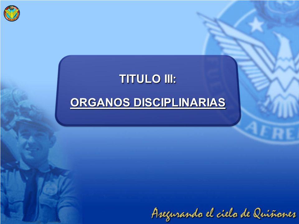 TITULO III: ORGANOS DISCIPLINARIAS TITULO III: ORGANOS DISCIPLINARIAS