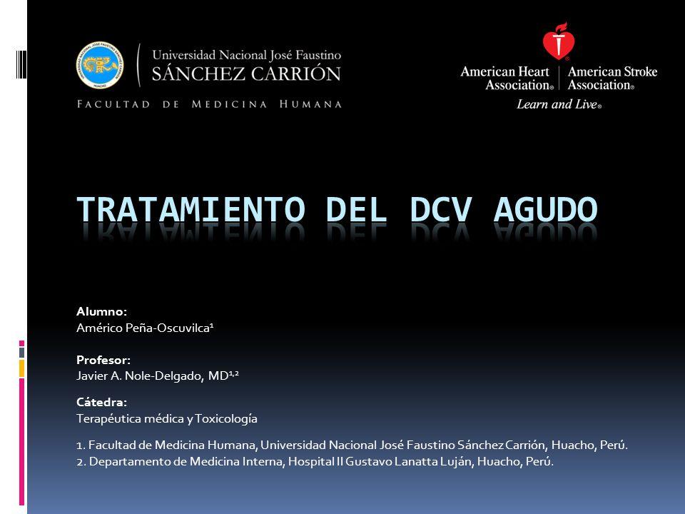 Alumno: Américo Peña-Oscuvilca 1 Profesor: Javier A. Nole-Delgado, MD 1,2 Cátedra: Terapéutica médica y Toxicología 1. Facultad de Medicina Humana, Un