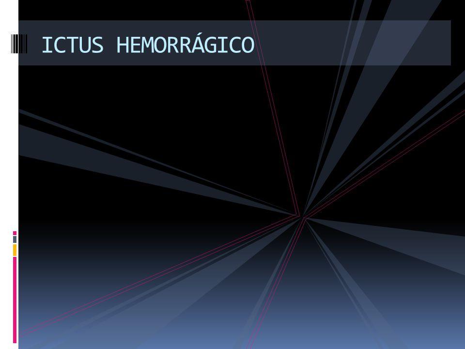 ICTUS HEMORRÁGICO