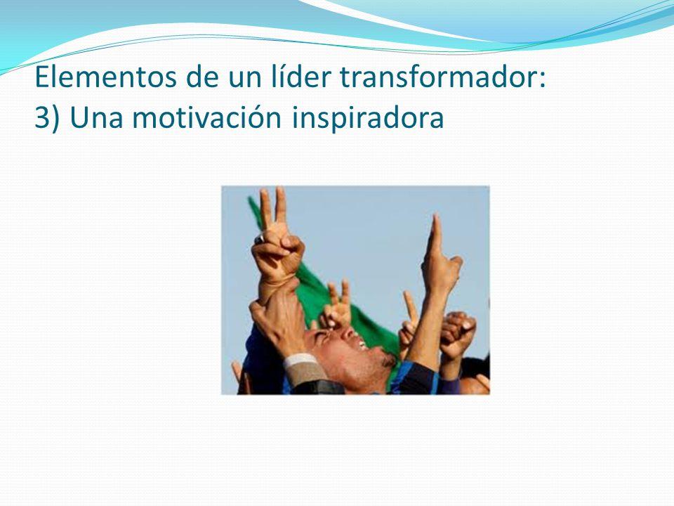 Elementos de un líder transformador: 3) Una motivación inspiradora
