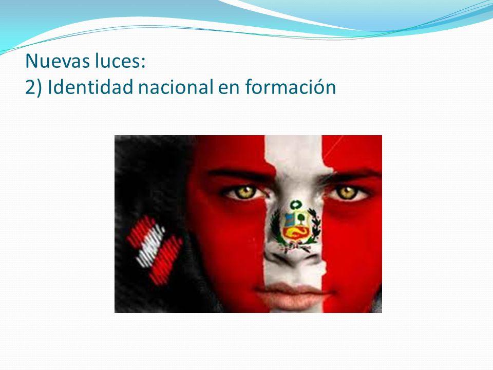 Nuevas luces: 2) Identidad nacional en formación