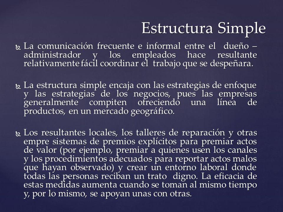 La comunicación frecuente e informal entre el dueño – administrador y los empleados hace resultante relativamente fácil coordinar el trabajo que se de