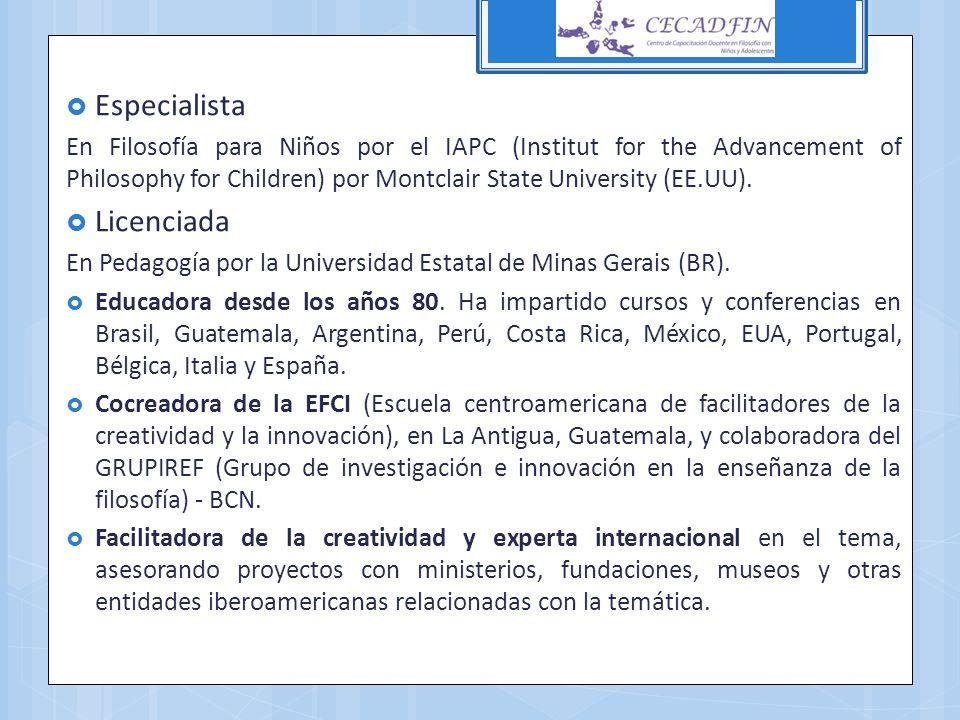 Directora del Proyecto Noria y coordinadora de la red Noria: www.proyectonoria.crearmundos.net (filosofía para niños de educación infantil y primaria).