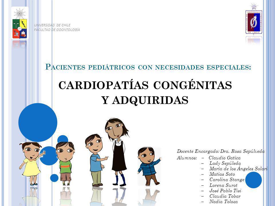 UNIVERSIDAD DE CHILE FACULTAD DE ODONTOLOGÍA Docente Encargado: Dra. Rosa Sepúlveda Alumnos: Claudio Gatica – Lady Sepúleda – María de los Ángeles Sol