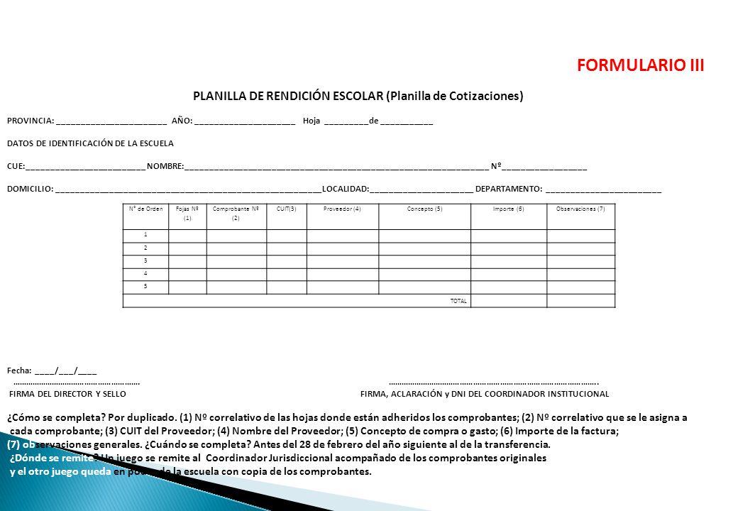 N° de Orden Fojas Nº (1) Comprobante Nº (2) CUIT(3)Proveedor (4)Concepto (5)Importe (6)Observaciones (7) 1 2 3 4 5 TOTAL FORMULARIO III PLANILLA DE RE
