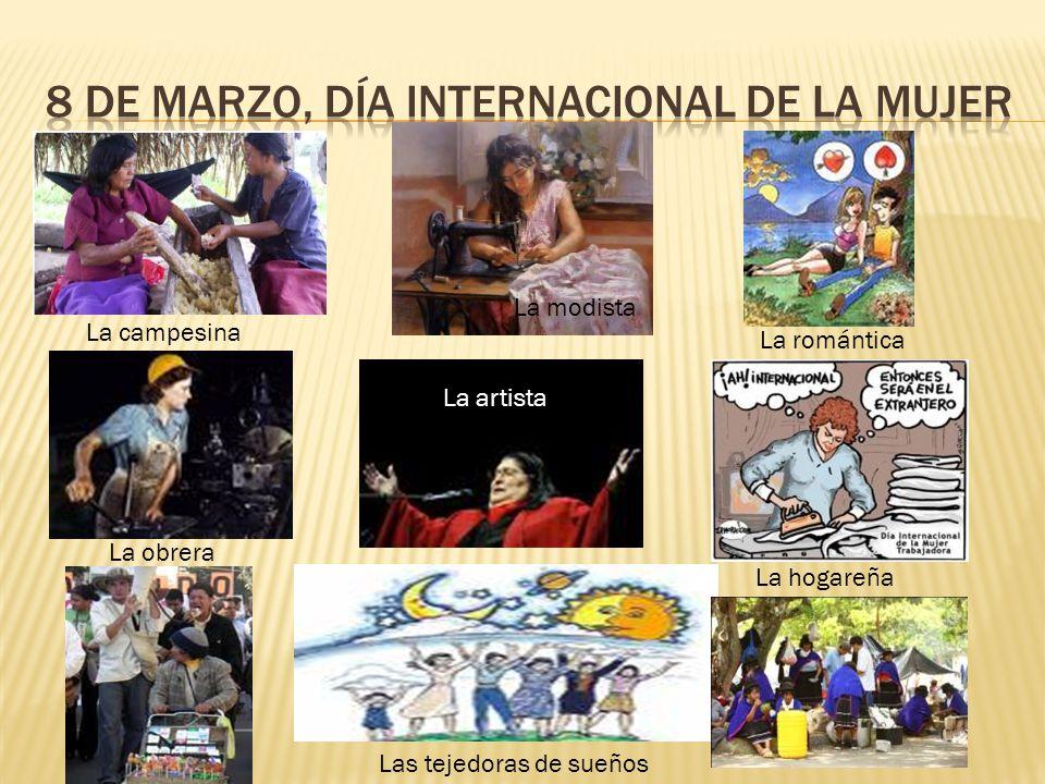 La campesina La obrera La modista La artista Las tejedoras de sueños La romántica La hogareña