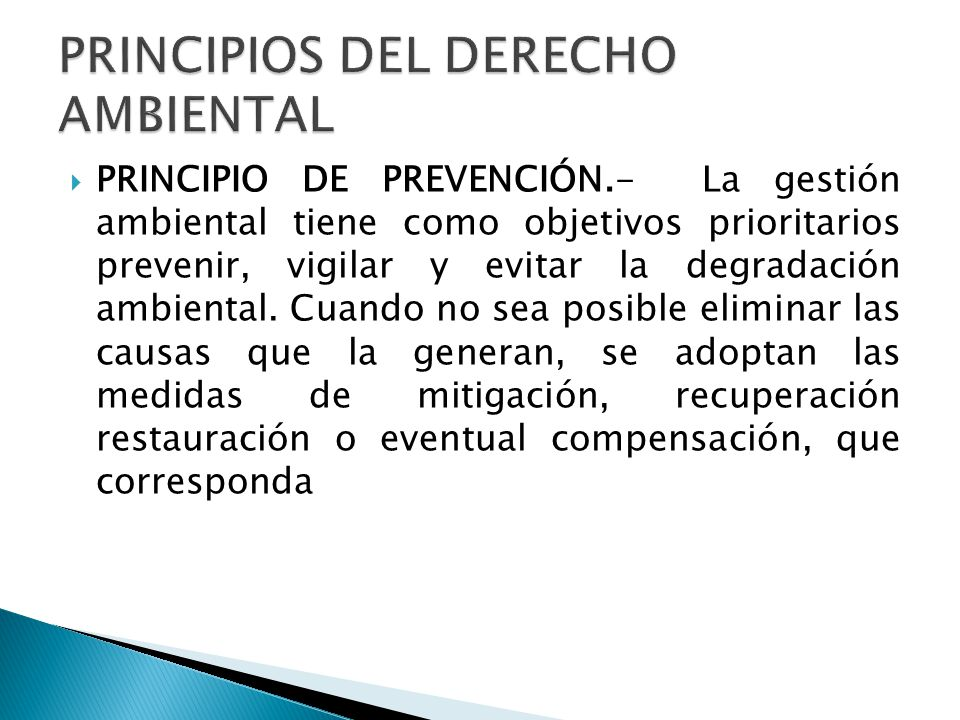 PRINCIPIO DE PREVENCIÓN.- La gestión ambiental tiene como objetivos prioritarios prevenir, vigilar y evitar la degradación ambiental. Cuando no sea po