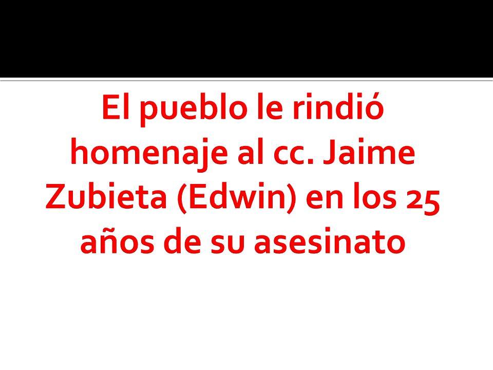 Con las consignas: CAMARADA JAIME ZUBIETA CALDERON…!!.