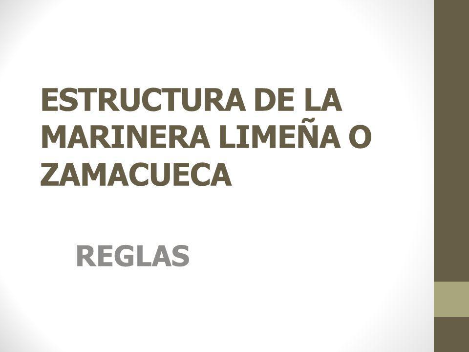 ESTRUCTURA DE LA MARINERA LIMEÑA O ZAMACUECA REGLAS