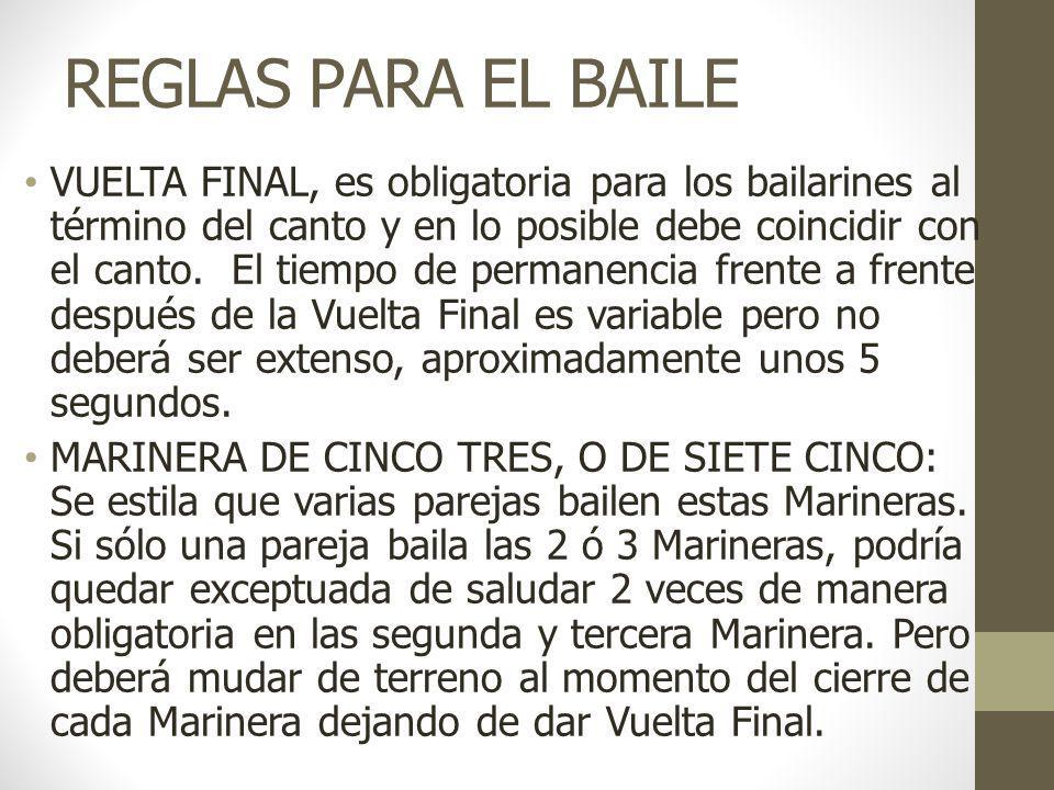 REGLAS PARA EL BAILE VUELTA FINAL, es obligatoria para los bailarines al término del canto y en lo posible debe coincidir con el canto.