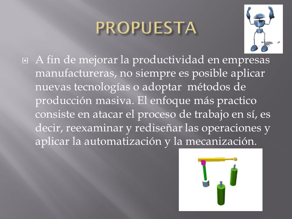 1.Rediseño de las operaciones 2. Automatización y mecanización 3.