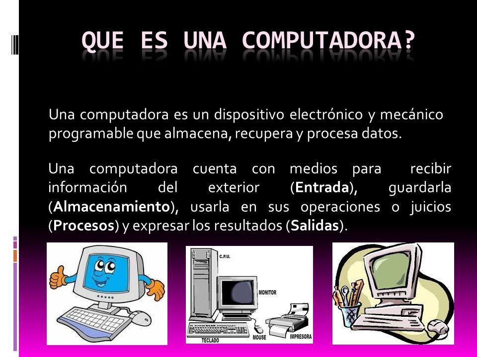 Una computadora es un dispositivo electrónico y mecánico programable que almacena, recupera y procesa datos. Una computadora cuenta con medios para re