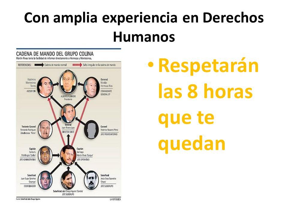 Con amplia experiencia en Derechos Humanos Respetarán las 8 horas que te quedan