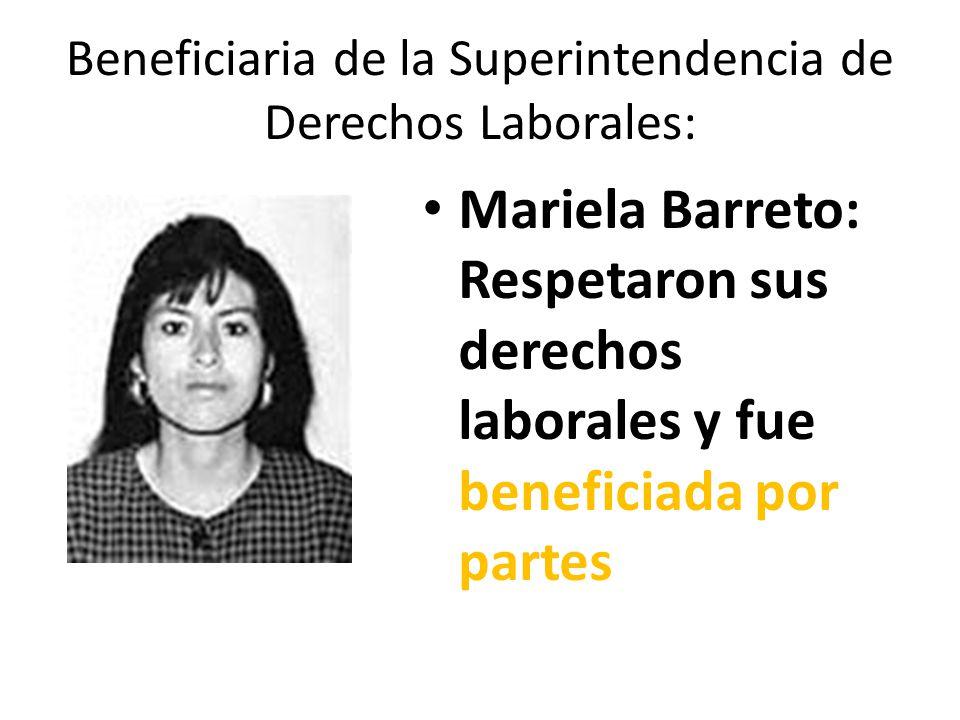 Beneficiaria de la Superintendencia de Derechos Laborales: Mariela Barreto: Respetaron sus derechos laborales y fue beneficiada por partes