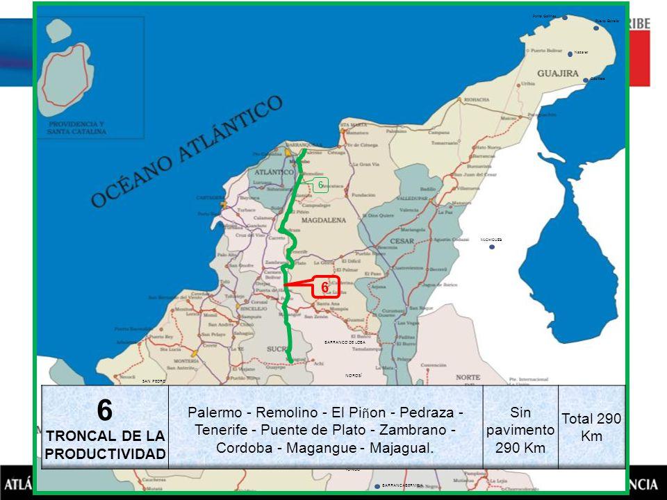 6 BARRANCABERMEJA YONDO SIMITÍ NOROSÍ BARRANCO DE LOBA VALENCIA SAN PEDRO AYAPEL MACHIQUES Puerto Estrella Nazaret Castillete Punta Gallinas 6
