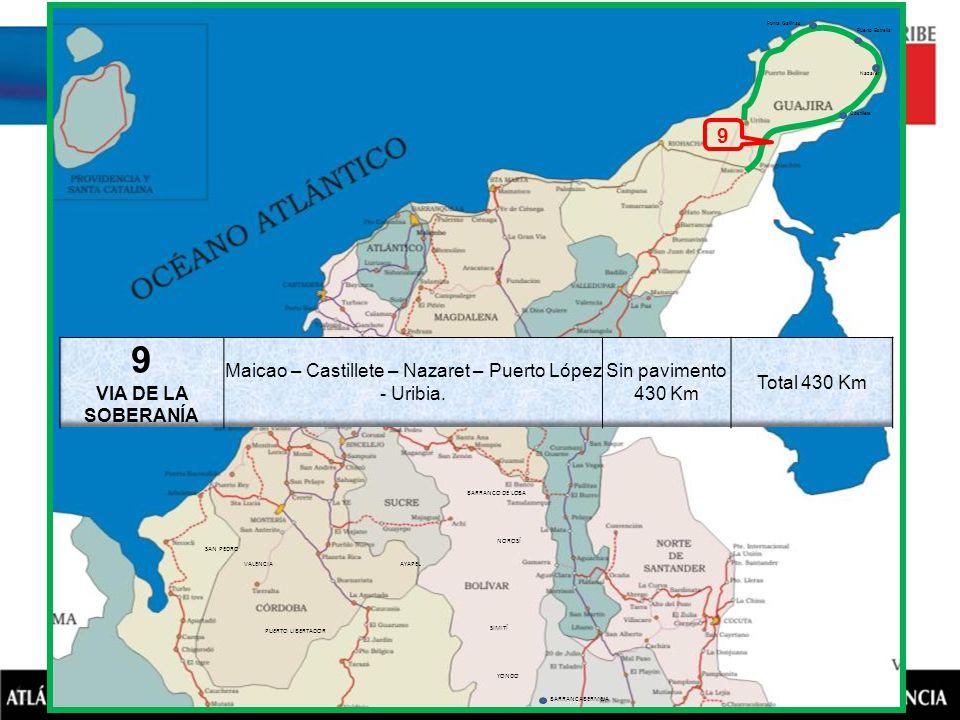 BARRANCABERMEJA YONDO SIMITÍ NOROSÍ BARRANCO DE LOBA PUERTO LIBERTADOR VALENCIA SAN PEDRO AYAPEL Puerto Estrella Nazaret 9 Castillete Punta Gallinas