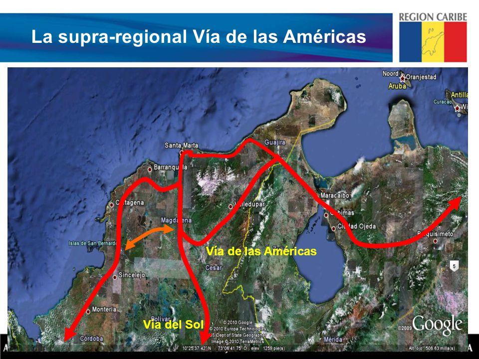 Vía del Sol Vía de las Américas La supra-regional Vía de las Américas