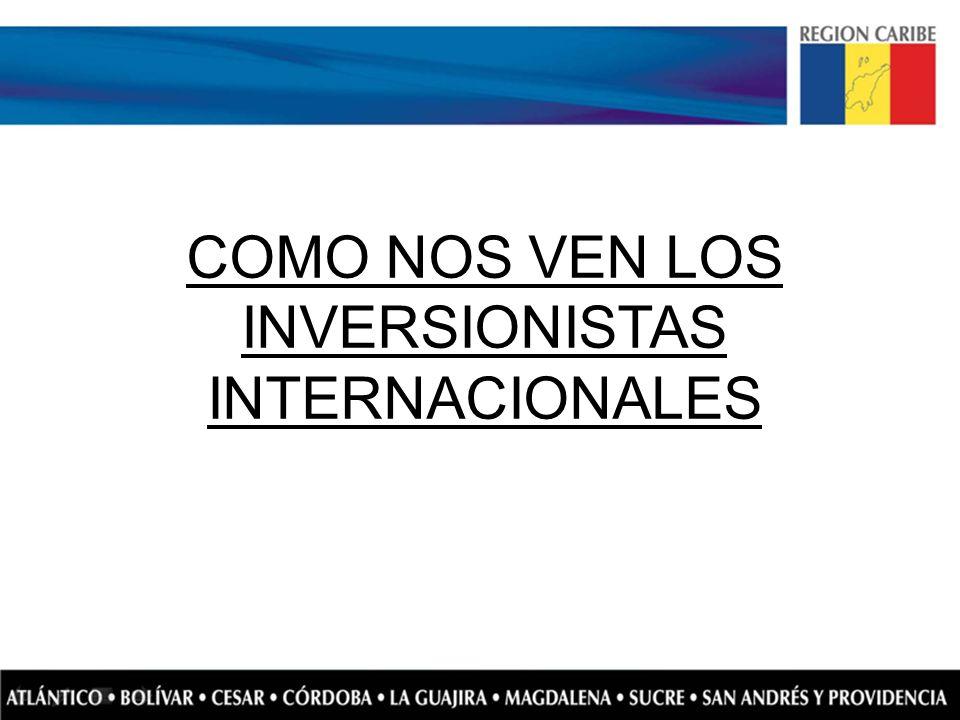 COMO NOS VEN LOS INVERSIONISTAS INTERNACIONALES
