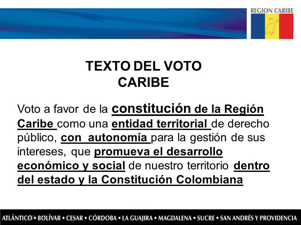 Voto a favor de la constitución de la Región Caribe como una entidad territorial de derecho público, con autonomía para la gestión de sus intereses, q