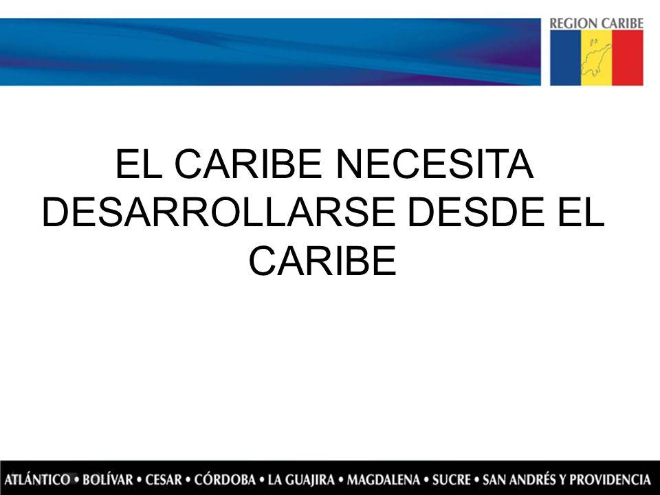 EL CARIBE NECESITA DESARROLLARSE DESDE EL CARIBE