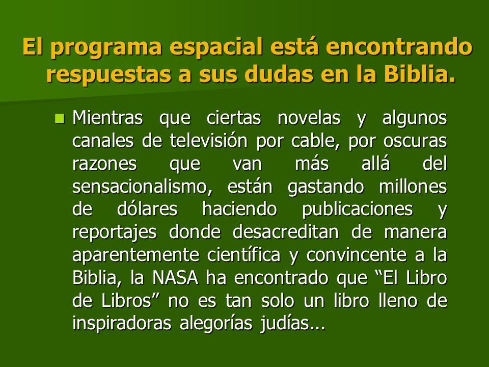 El programa espacial está encontrando respuestas a sus dudas en la Biblia.