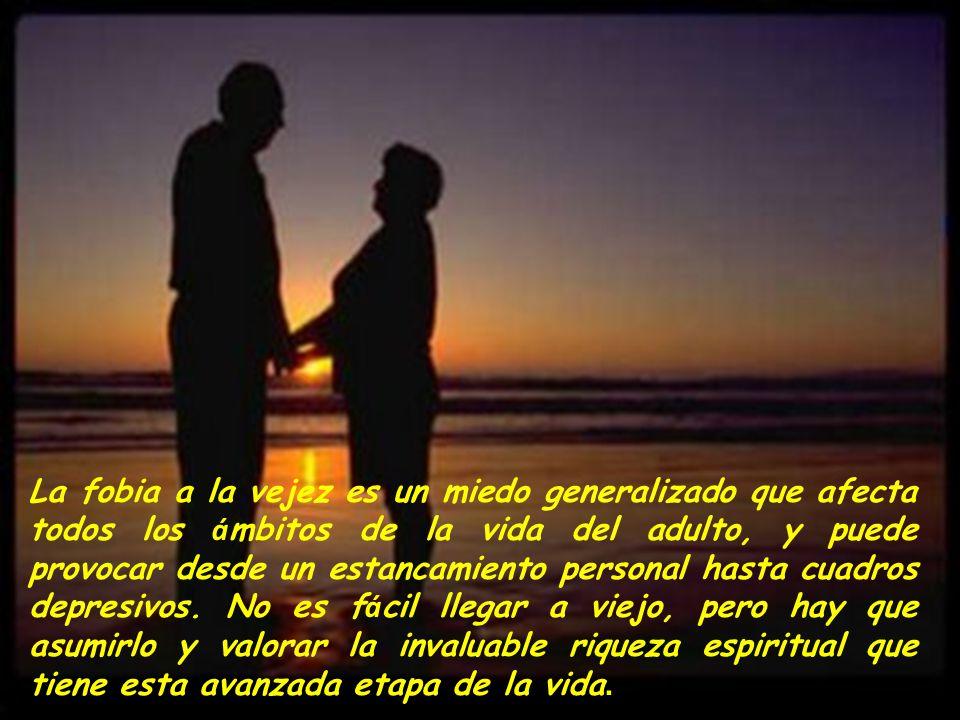 Gerontofobia (El terror a envejecer) Lic. Marcela Lechuga.