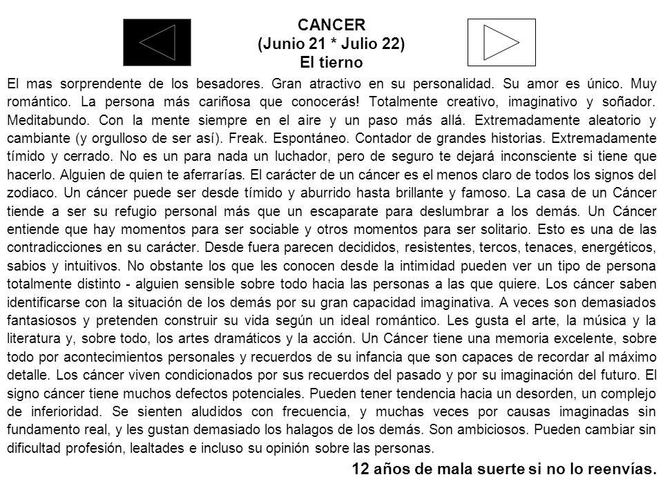 CANCER (Junio 21 * Julio 22) El tierno El mas sorprendente de los besadores.