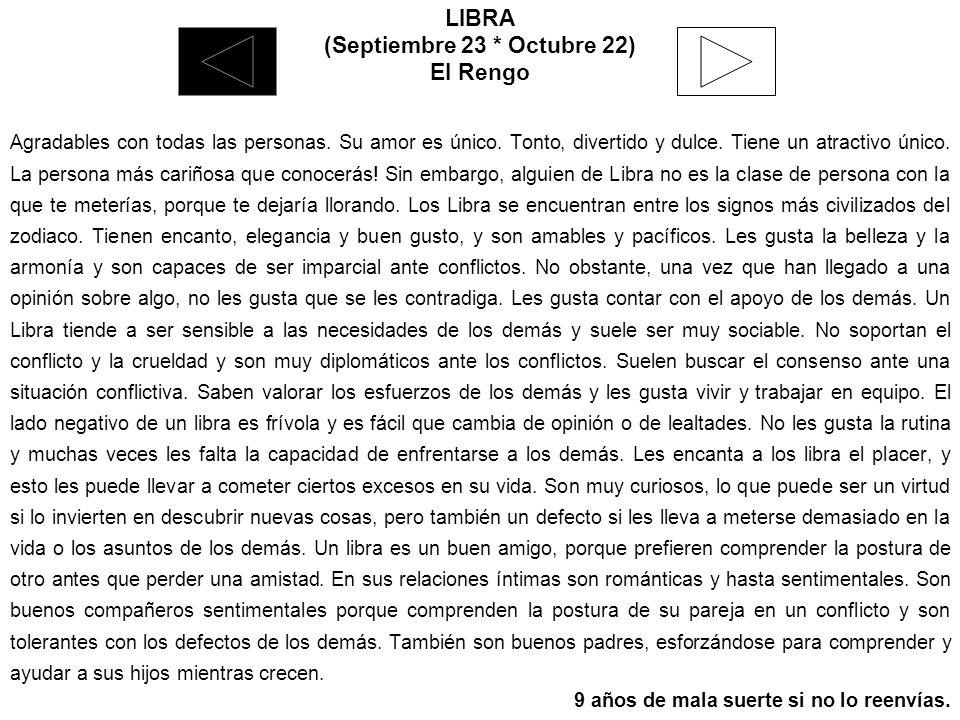 LIBRA (Septiembre 23 * Octubre 22) El Rengo Agradables con todas las personas.