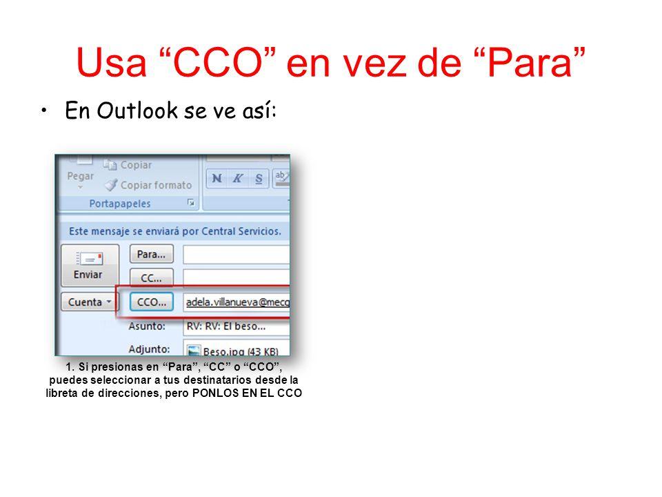 Usa CCO en vez de Para En Outlook se ve así: 1.