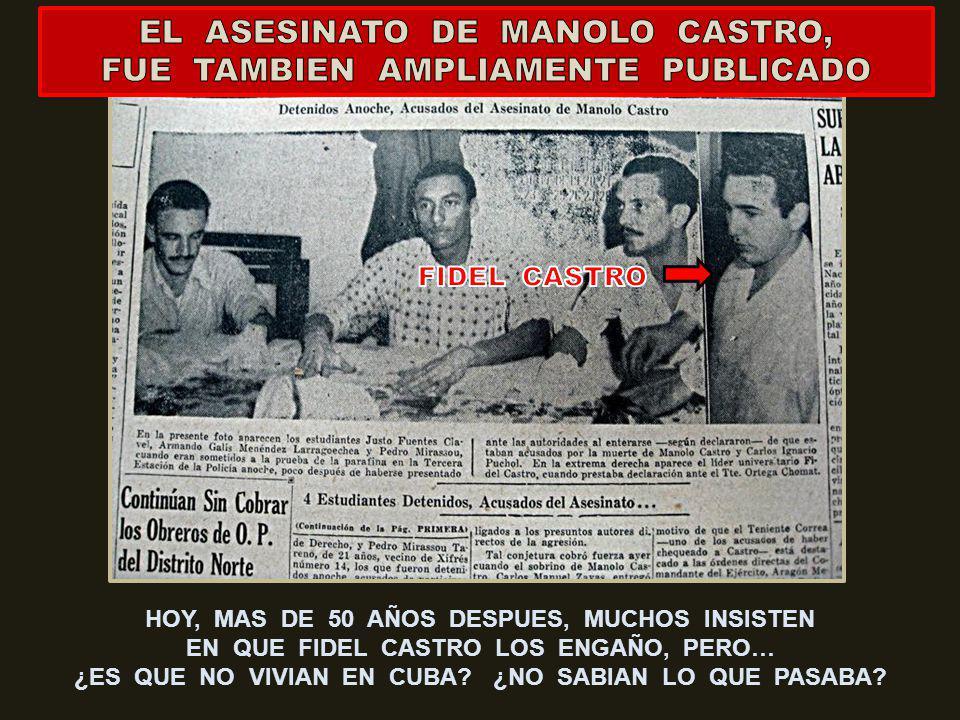 MUCHOS CUBANOS DICEN QUE APOYARON A CASTRO, Y ESTE, LOS ENGAÑO PERO… ¿COMO ES POSIBLE QUE DIGAN ESO? EXAMINEMOS ALGUNOS HECHOS POCO DESPUES DE QUE FID