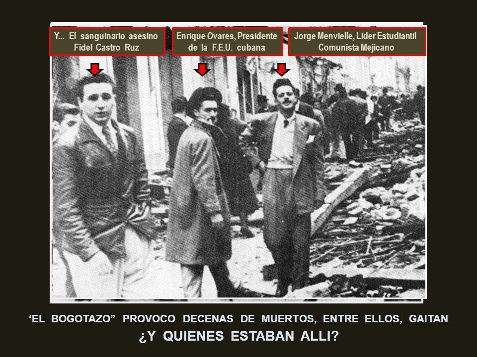 NO PASO MUCHO TIEMPO CUANDO OTRA NOTICIA FUE DISTRIBUIDA AL MUNDO Se produce el Bogotazo y el líder Colombiano Jorge Eliécer Gaitán Ayala muere acribi