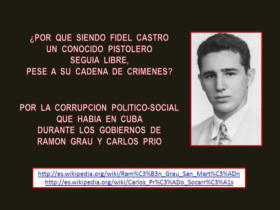 En 1949, Fidel Castro fue arrestado por el asesinato de Justo Fuentes Vice-Presidente de la F.E.U. y de Miguél Sáez, un chofer de Omnibus http://books