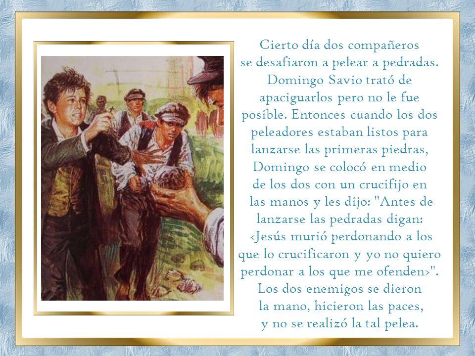 Y San Juan Bosco añade al narrar este hecho: