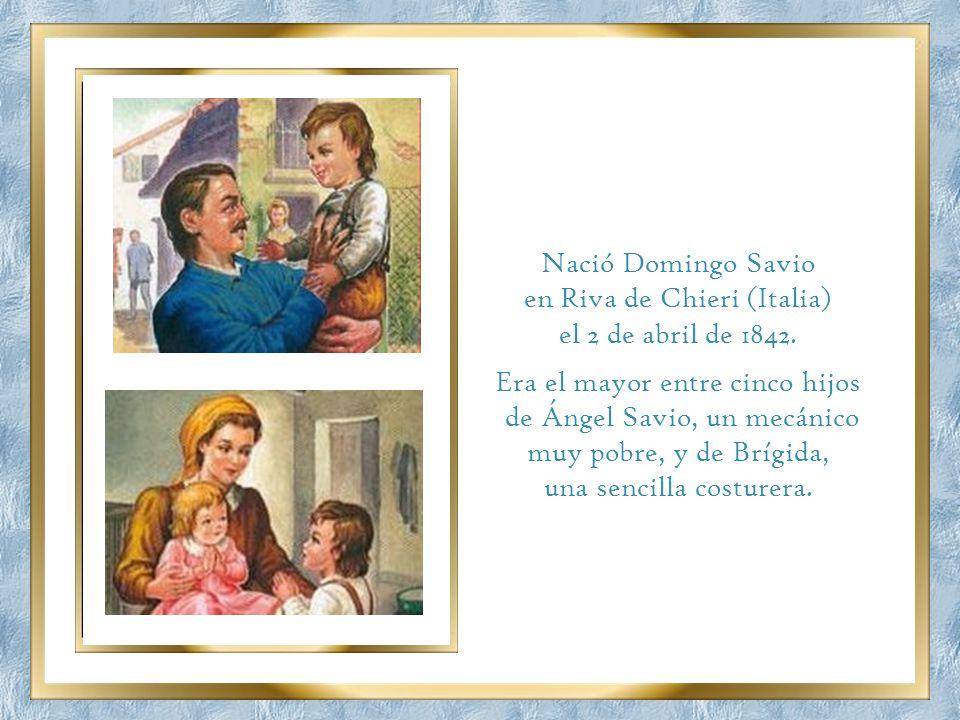 Nació Domingo Savio en Riva de Chieri (Italia) el 2 de abril de 1842.