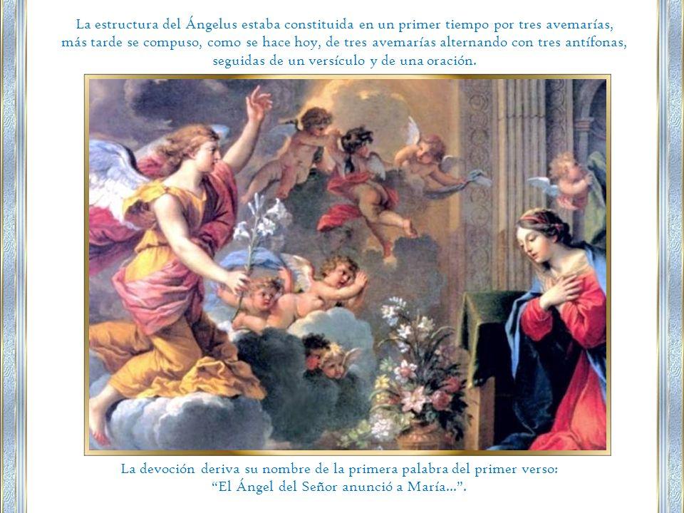 La devoción deriva su nombre de la primera palabra del primer verso: El Ángel del Señor anunció a María....