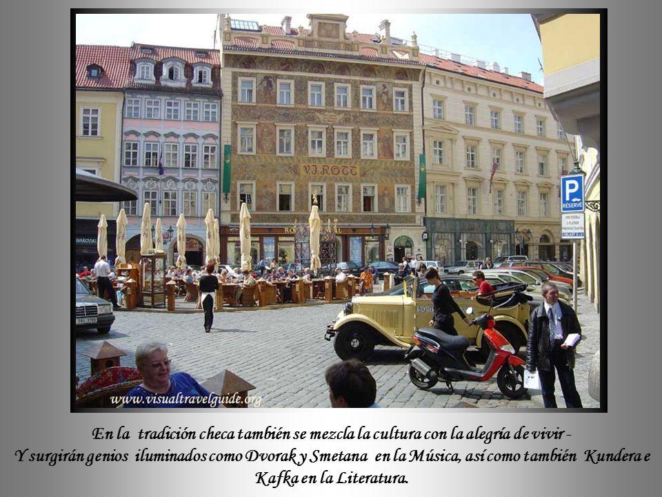 En Praga no solamente los estilos arquitectónicos se armonizan, también – como en toda Czechoslovakia - la gente equilibra perfectamente el vivir coti