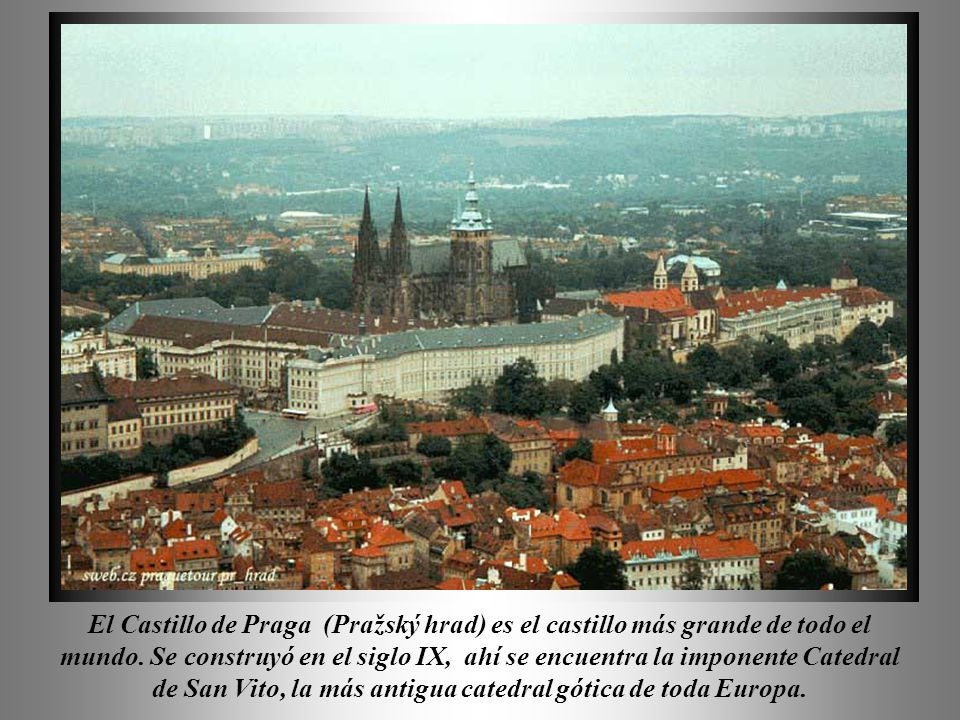 Praga conocida por epítetos como: Ciudad de Oro, Sueño de Piedra, Ciudad Mágica, Ciudad de las Torres, o Praga - Ciudad Madre.