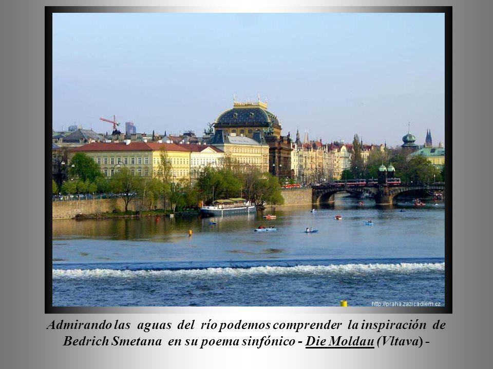 Admirando las aguas del río podemos comprender la inspiración de Bedrich Smetana en su poema sinfónico - Die Moldau (Vltava) -