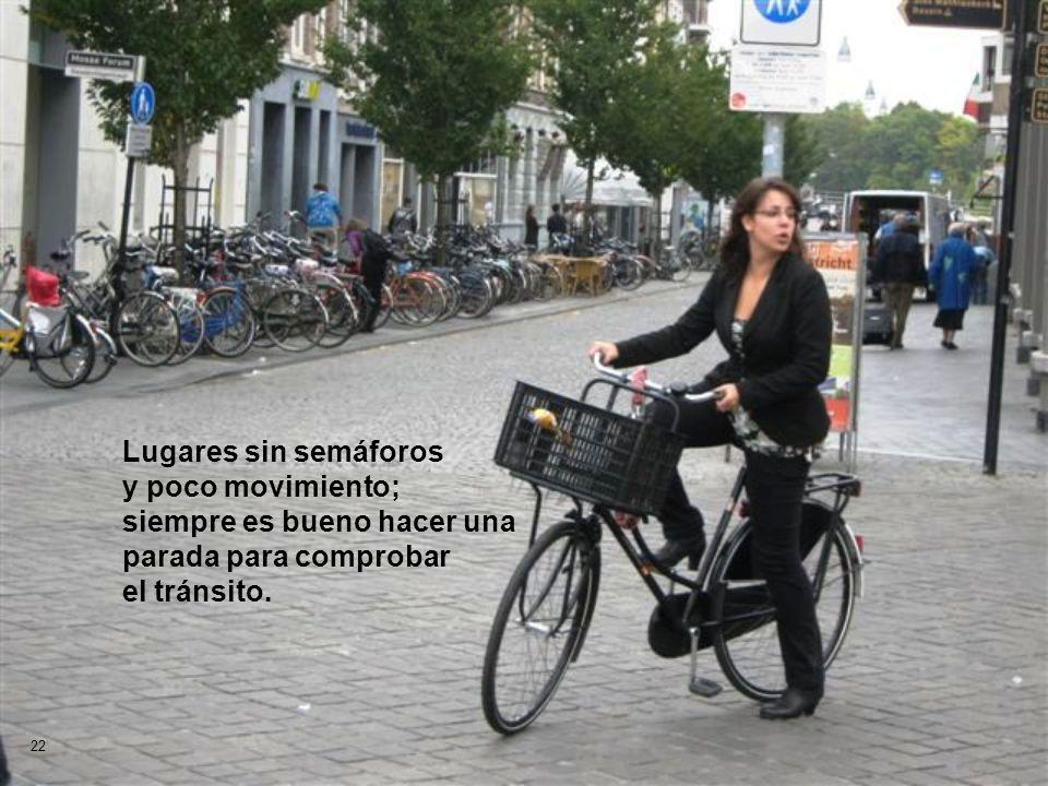 22 Lugares sin semáforos y poco movimiento; siempre es bueno hacer una parada para comprobar el tránsito.