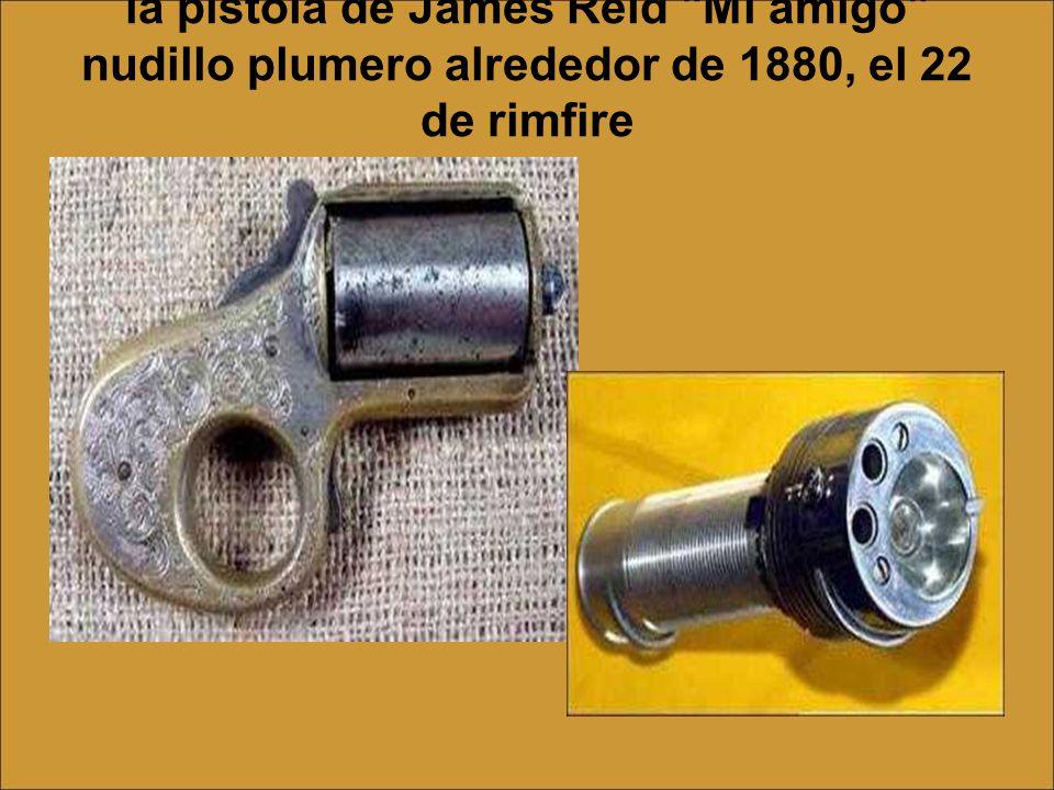 la pistola de James Reid Mi amigo nudillo plumero alrededor de 1880, el 22 de rimfire