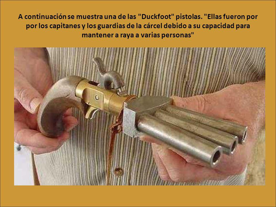 A continuación se muestra una de las Duckfoot pistolas.