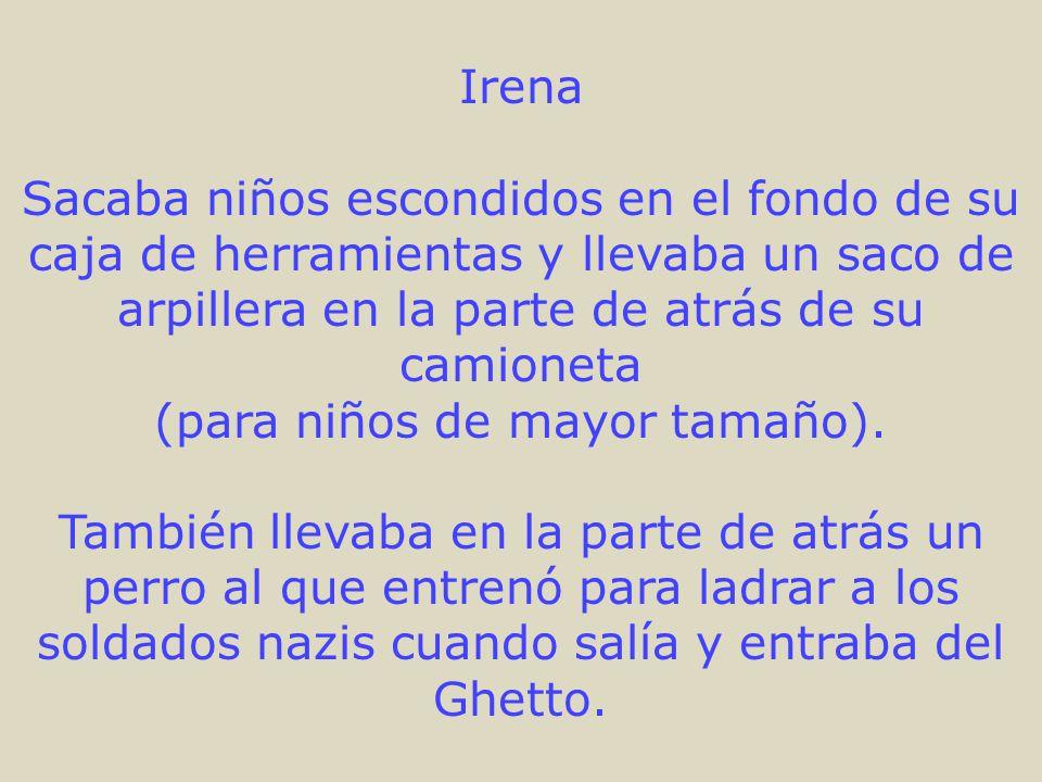 Irena Sacaba niños escondidos en el fondo de su caja de herramientas y llevaba un saco de arpillera en la parte de atrás de su camioneta (para niños d