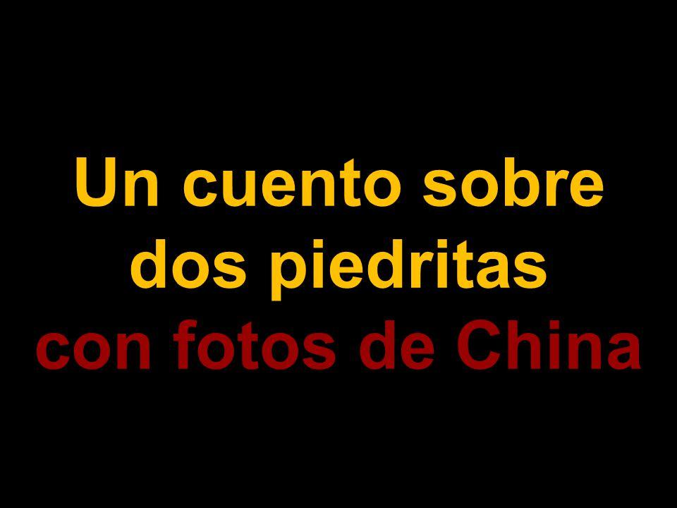 Un cuento sobre dos piedritas con fotos de China